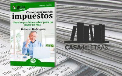 El medio especializado Casa de Letras ha hecho una reseña del «GuíaBurros: Cómo pagar menos impuestos»