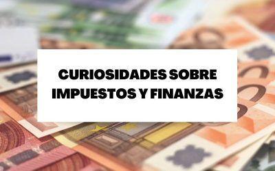 Descubre diez curiosidades sobre finanzas e impuestos