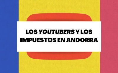 Descubre por qué algunos 'youtubers' se mudan a Andorra